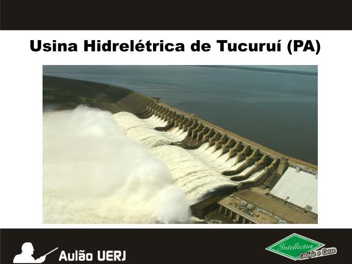 Usina Hidrelétrica de Tucuruí (PA)