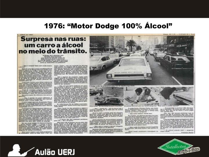 """1976: """"Motor Dodge 100% Álcool"""""""