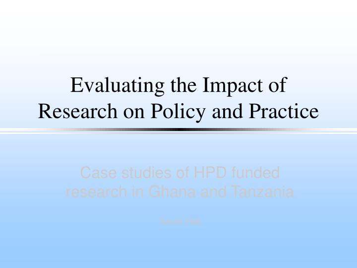 impact of policy on practice Regardless of the multiple factors limiting the nursing profession's potential impact on nursing practice  to profoundly impact healthcare policy on a.