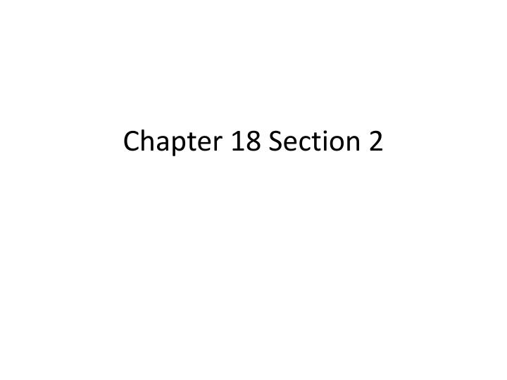 chapter 18 section 2 n.
