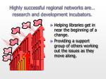 highly successful regional networks are research and development incubators