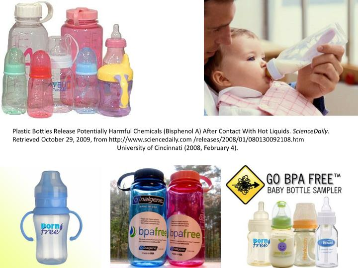 Plastic Bottles Release Potentially Harmful Chemicals (Bisphenol A) After Contact With Hot Liquids.