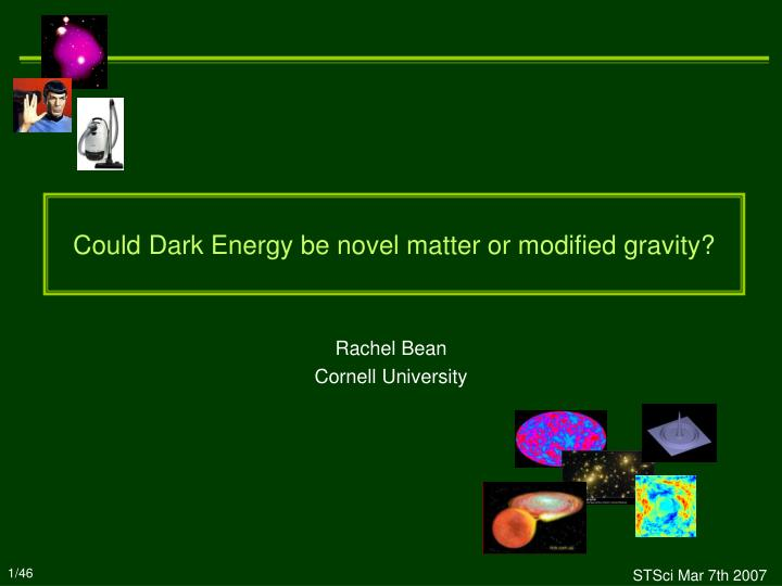 could dark energy be novel matter or modified gravity n.