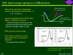 isw dark energy signature in cmb photons