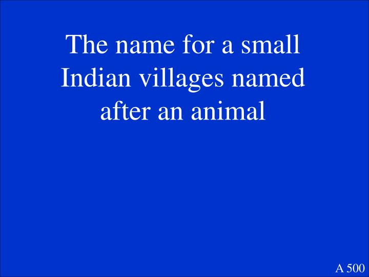 The name for a small Indian villages named after an animal