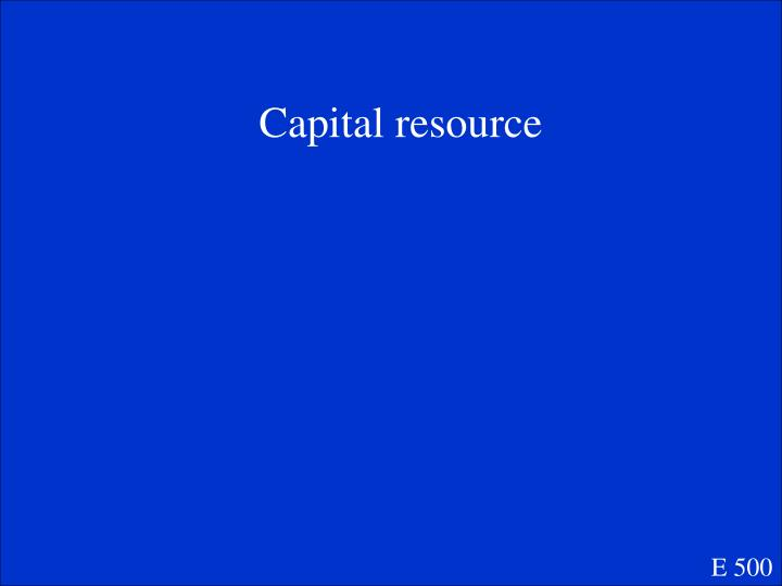 Capital resource