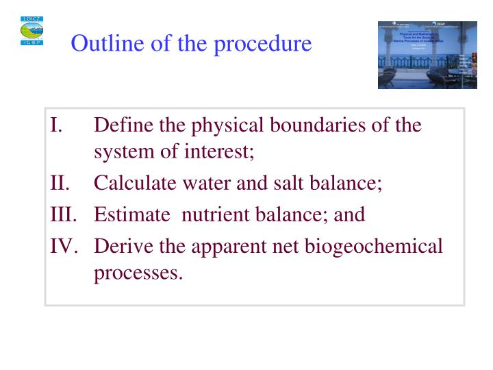 Define the physical boundaries of the system of interest;