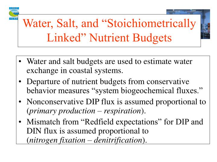 Water and salt budgets are used to estimate water exchange in coastal systems.