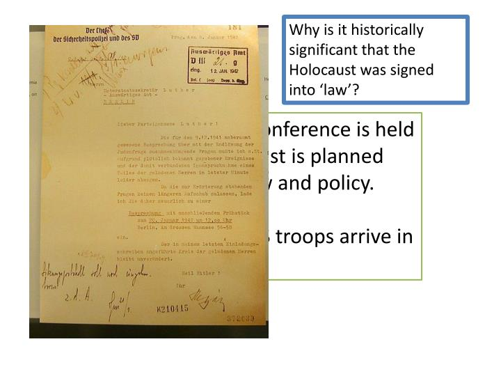 Why is it historically significant that the Holocaust was signed into 'law'?