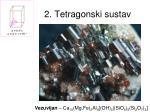 2 tetragonski sustav5