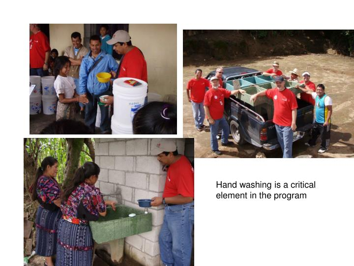 Hand washing is a critical element in the program