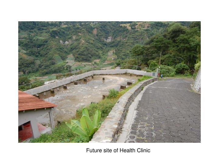 Future site of Health Clinic