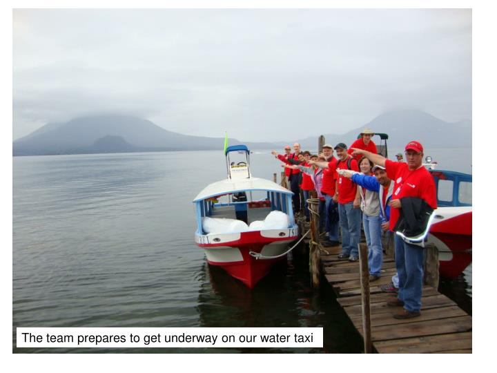 The team prepares to get underway on our water taxi