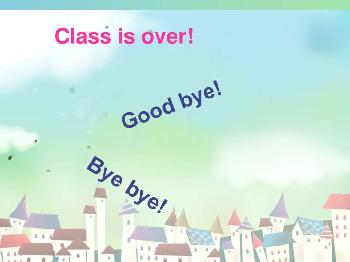 Class is over!