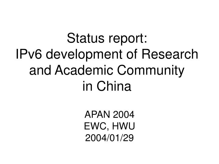 status report ipv6 development of research and academic community in china n.