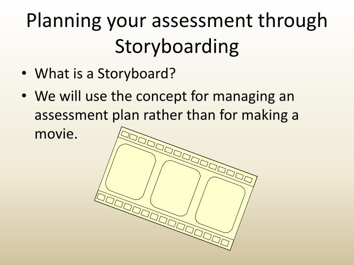 Planning your assessment through Storyboarding