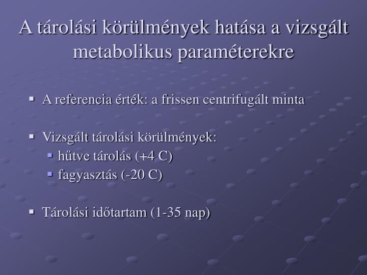 A tárolási körülmények hatása a vizsgált metabolikus paraméterekre