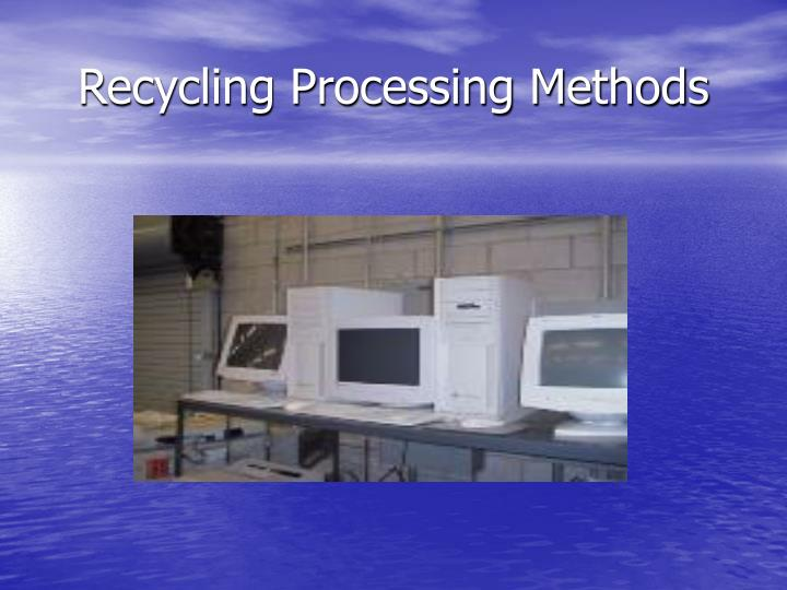 Recycling Processing Methods