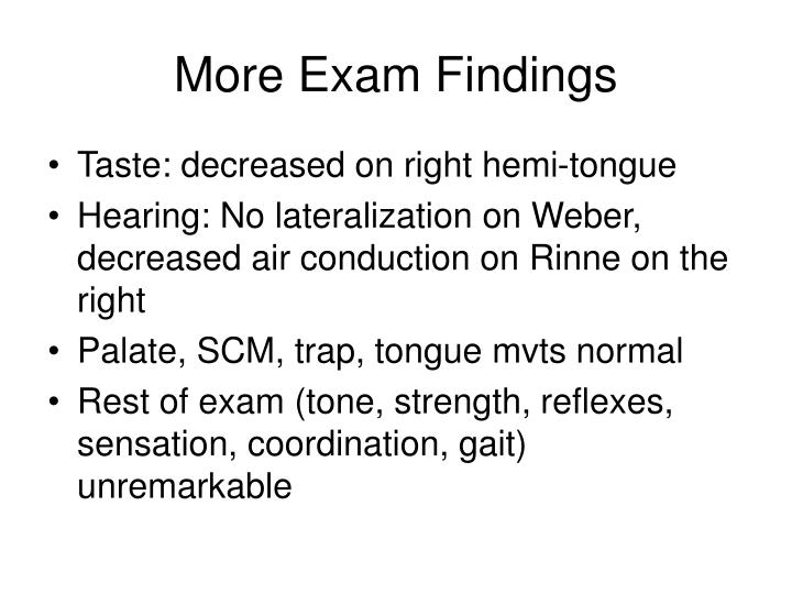 More Exam Findings