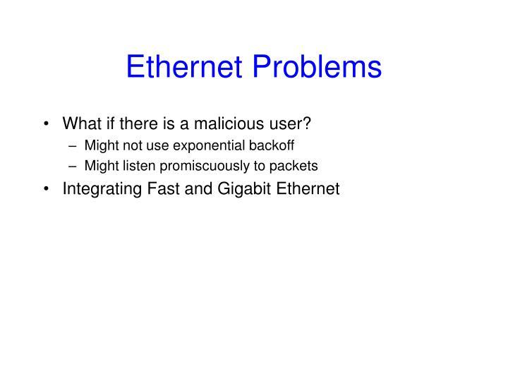 Ethernet Problems