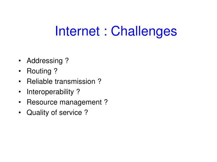 Internet : Challenges