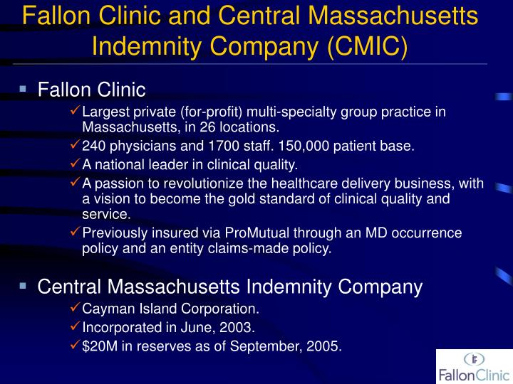 Fallon Clinic and Central Massachusetts Indemnity Company (CMIC)