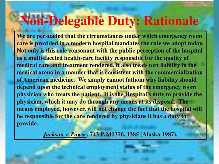 Non-Delegable Duty: Rationale