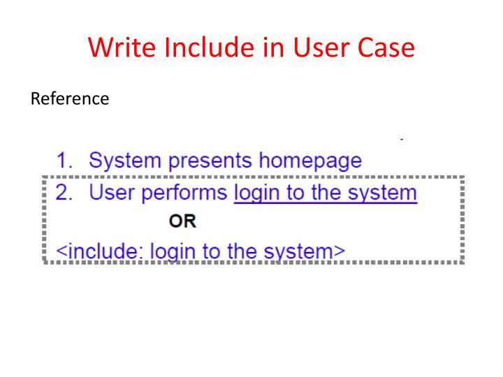 Write Include in User Case