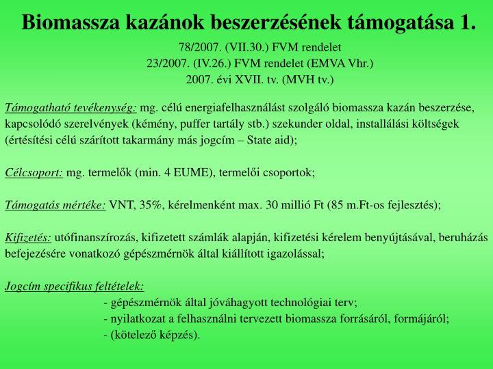 Biomassza kazánok beszerzésének támogatása 1.