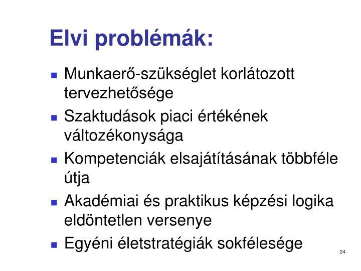 Elvi problémák: