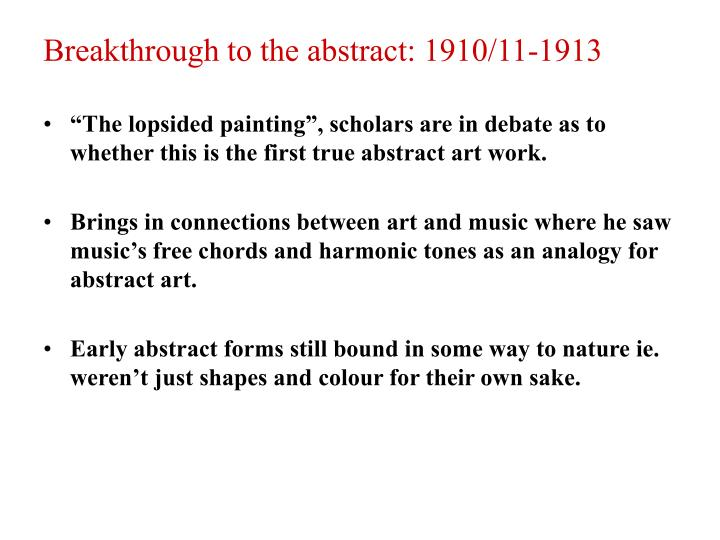 Breakthrough to the abstract: 1910/11-1913