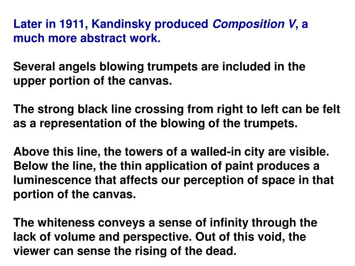 Later in 1911, Kandinsky produced