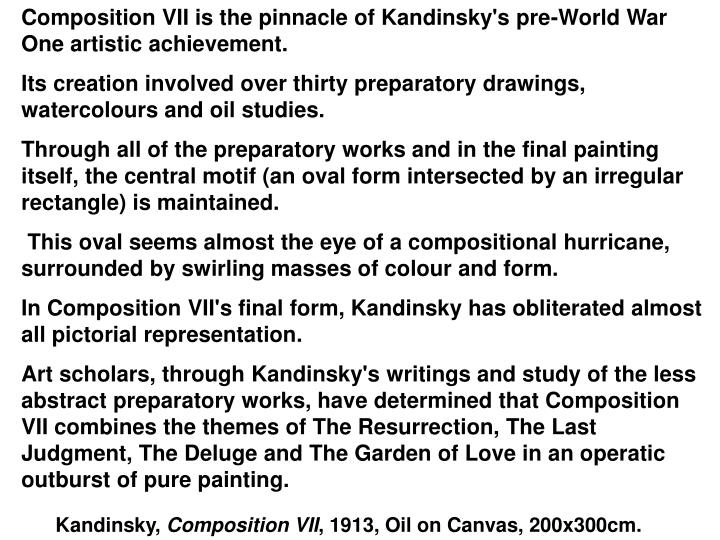 Composition VII is the pinnacle of Kandinsky's pre-World War One artistic achievement.