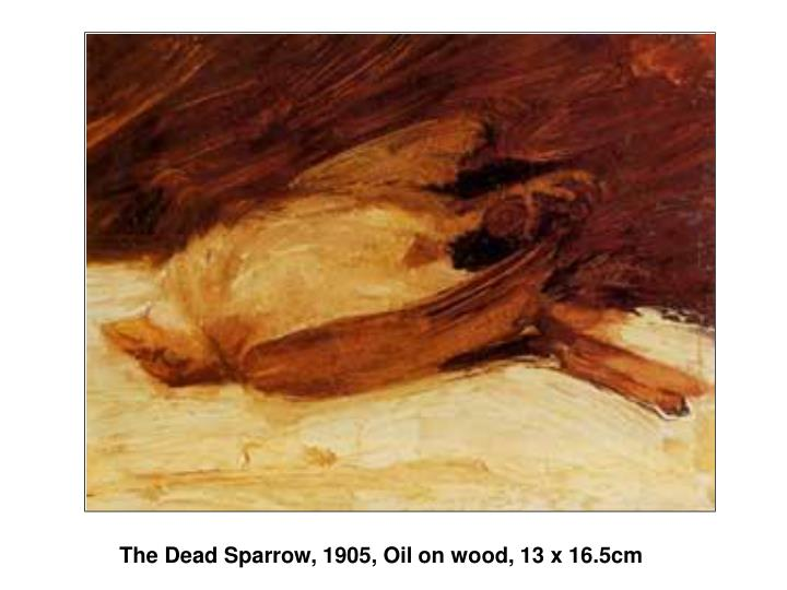 The Dead Sparrow, 1905, Oil on wood, 13 x 16.5cm