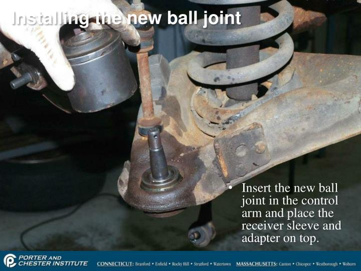 Installing the new ball joint