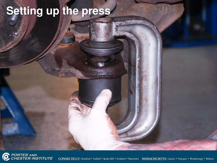 Setting up the press
