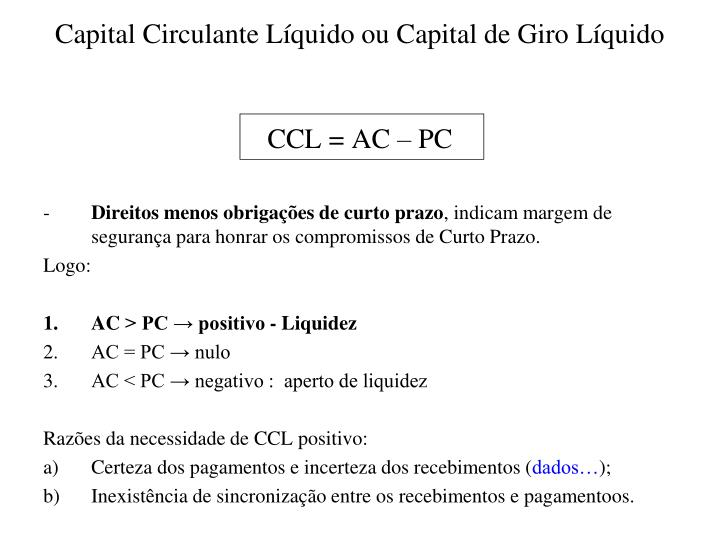 Capital Circulante Líquido ou Capital de Giro Líquido