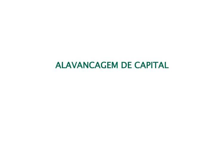 ALAVANCAGEM DE CAPITAL