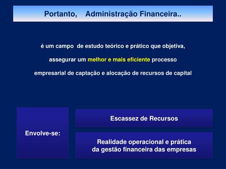 Portanto,    Administração Financeira..