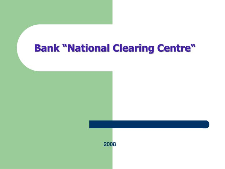 bank national clearing centre n.