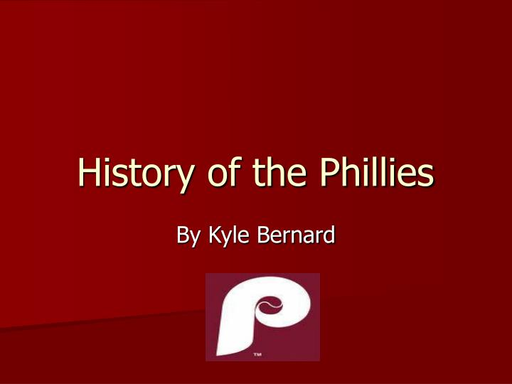History of the phillies