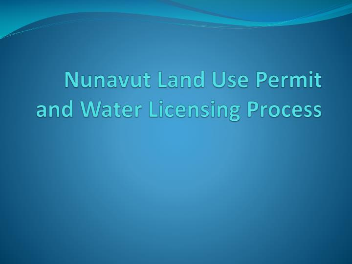 nunavut land use permit and water licensing process n.
