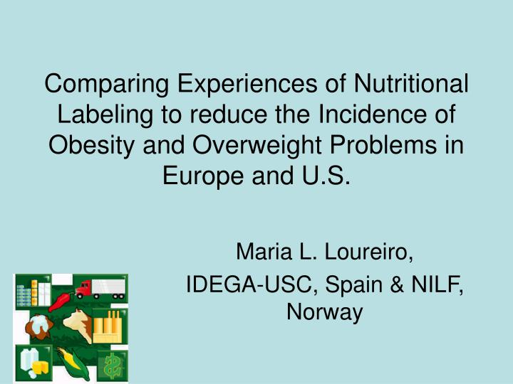 Comparing Experiences of Nutritional Labeling to reduce the Incidence of Obesity and Overweight Prob...