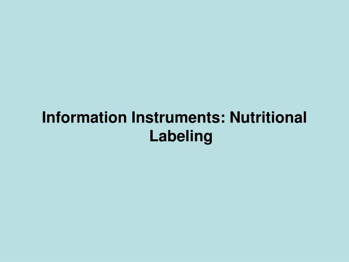 Information Instruments: Nutritional Labeling