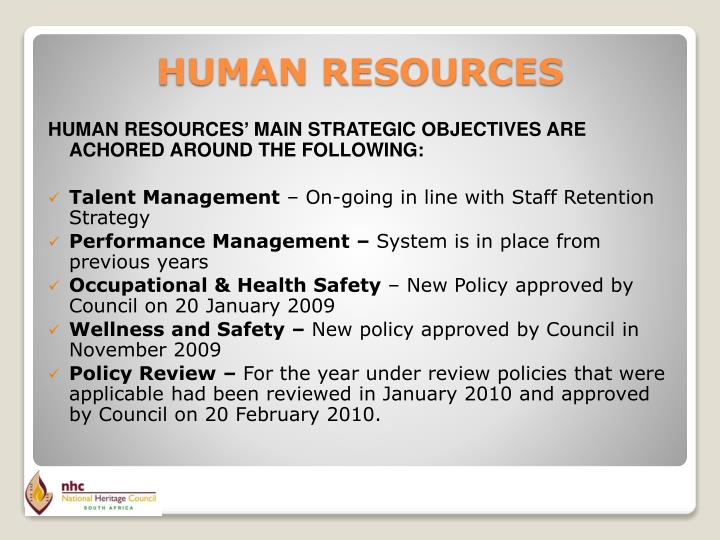 HUMAN RESOURCES' MAIN STRATEGIC OBJECTIVES ARE ACHORED AROUND THE FOLLOWING: