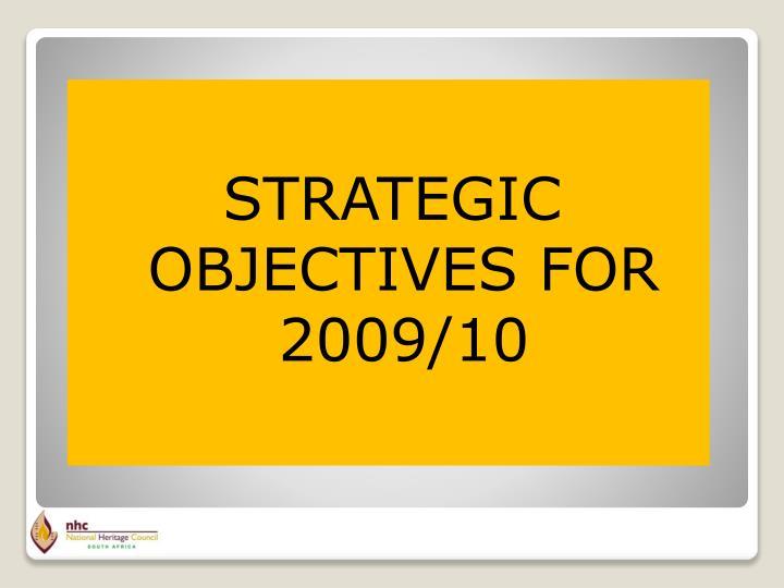 STRATEGIC OBJECTIVES FOR 2009/10