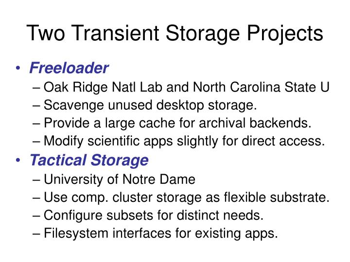 Two Transient Storage Projects