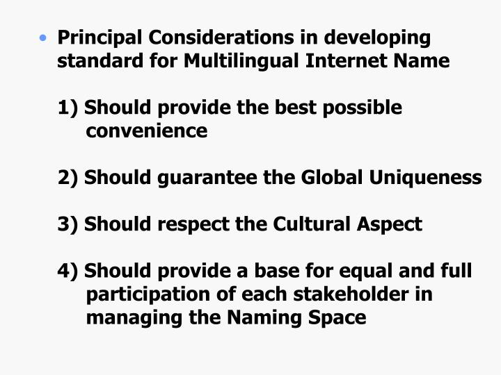 Principal Considerations in developing standard for Multilingual Internet Name