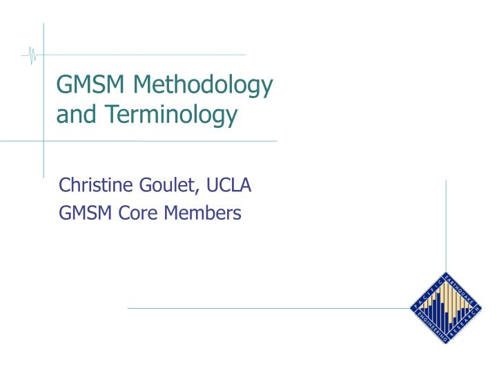 Gmsm methodology and terminology