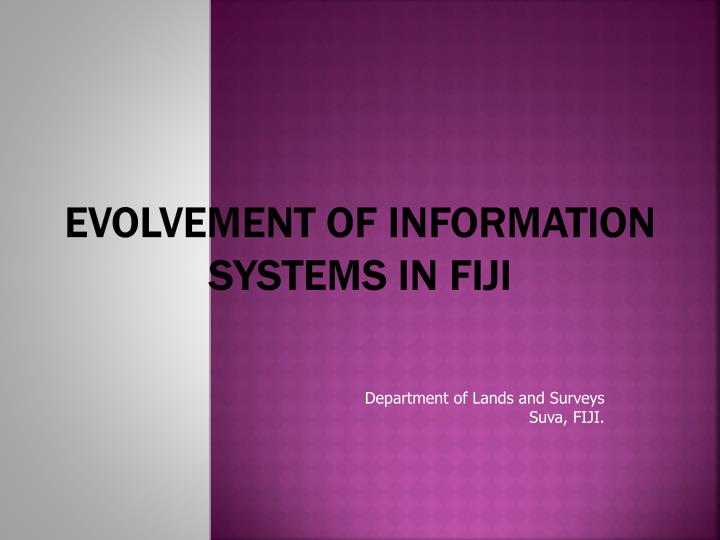 evolvement of information systems in fiji n.